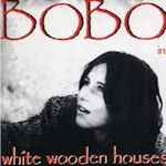 Bobo In White Wooden Houses - Bobo In White Wooden Houses
