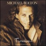 Timeless: The Classics - Michael Bolton