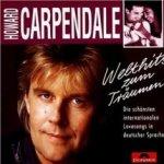 Welthits zum Träumen - Die schönsten internationalen Lovesongs deutscher Sprache - Howard Carpendale