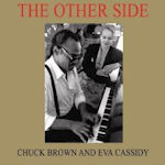 The Other Side - {Eva Cassidy} + Chuck Brown