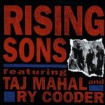 Rising Sons - {Ry Cooder} feat. Taj Mahal