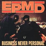 Business Never Personal - EPMD