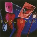 The Very Best Of... And Beyond - Foreigner