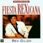 Fiesta Rexicana - Seine großen Erfolge - Rex Gildo