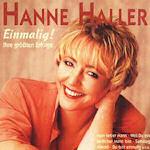 Einmalig! Ihre größten Erfolge - Hanne Haller