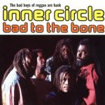 Bad To The Bone - Inner Circle