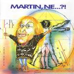 Martin, ne...?! - Diether Krebs