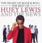 The Heart Of Rock And Roll - The Best Of Huey Lewis And The News  - Huey Lewis + the News