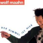Der Himmel ist hier - Wolf Maahn