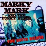 You Gotta Believe - {Marky Mark} + the Funky Bunch
