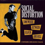 Somewhere Between Heaven And Hell - Social Distortion