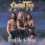 Break Like The Wind - Spinal Tap