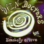 Homebelly Groove - Spin Doctors