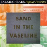 Sand In The Vaseline: Popular Favorites - Talking Heads