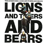 Lions And Tigers And Bears - Adventures