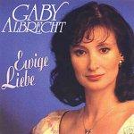 Ewige Liebe - Gaby Albrecht