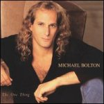 The One Thing - Michael Bolton