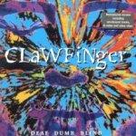 Deaf Dumb Blind - Clawfinger