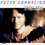 Lieber heut als morgen - Peter Cornelius
