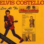 Live At The El Mocambo - Elvis Costello + the Attractions
