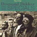 King Of Kings - {Desmond Dekker} + {Specials}