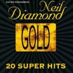 Gold - 20 Super Hits - Neil Diamond