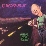 Where You Been - Dinosaur Jr.