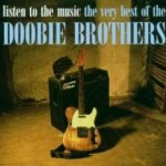 Listen To The Music - The Very Best Of The Doobie Brothers - Doobie Brothers