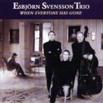 When Everyone Has Gone - Esbjörn Svensson Trio