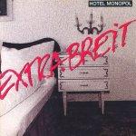Hotel Monopol - Extrabreit