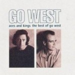 Aces and Kings - The Best Of Go West - Go West