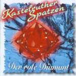 Der rote Diamant - Kastelruther Spatzen