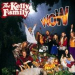 Wow - Kelly Family