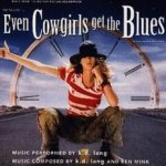 Even Cowgirls Get The Blues (Soundtrack) - k.d. Lang