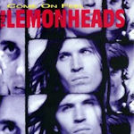 Come On Feel The Lemonheads - Lemonheads