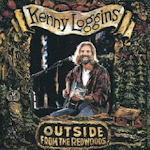 Outside - From The Redwoods - Kenny Loggins