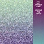 Remember Two Things - Dave Matthews Band