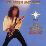 Live At The Brixton Academy - Brian May Band