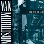 Too Long In Exile - Van Morrison