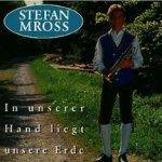 In unserer Hand liegt unsere Erde - Stefan Mross