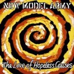 The Love Of Hopeless Causes - New Model Army