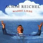 Wahre Liebe - Achim Reichel