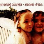 Siamese Dream - Smashing Pumpkins