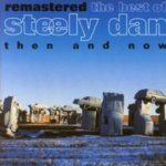 The Best Of Steely Dan - Then And Now - Steely Dan