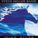 Wide River - Steve Miller Band