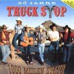 1000 Meilen Staub - 20 Jahre Truck Stop - Truck Stop