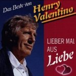 Lieber mal aus Liebe - Das Beste von Henry Valentino - Henry Valentino