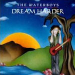Dream Harder - Waterboys