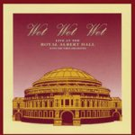 Live At The Royal Albert Hall - Wet Wet Wet