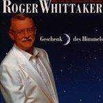 Geschenk des Himmels - Roger Whittaker